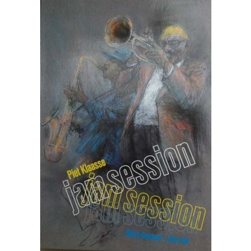 Jam Session : die Grossen des Jazz und Blues live portraitiert . Text: Mark Gardner ; J. Bernlef....