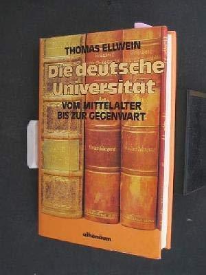 Die deutsche Universität vom Mittelalter bis zur Gegenwart. - Ellwein, Thomas