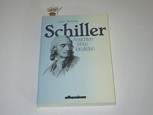 SCHILLER Ansichten eines Idealisten: Berghahn, Klaus L.