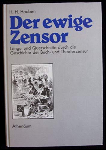 Der ewige Zensor Längs- und Querschnitte durch: Houben, Heinrich Hubert: