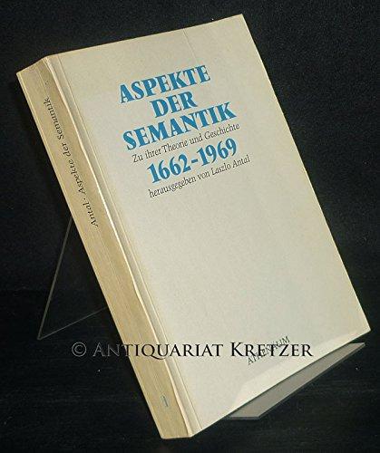 Aspekte der Semantik. Zu ihrer Theorie und Geschichte 1662-1970.