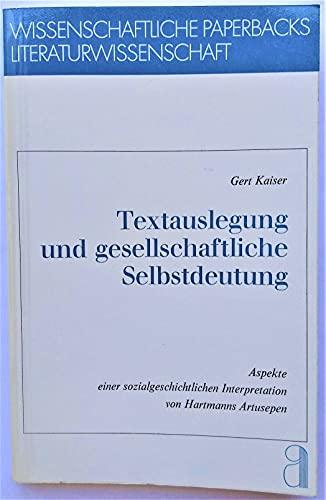 9783761092583: Textauslegung und gesellschaftliche Selbstdeutung. Aspekte einer sozialgeschichtlichen Interpretation von Hartmanns Artusepen.