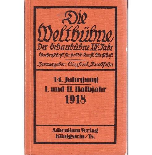 Die Weltbühne - Wochenschrift für Politik - Kunst - Wirtschaft, 16 Bände 1918 bis ...
