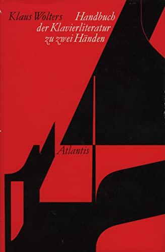 9783761102916: Handbuch der Klavierliteratur: Klaviermusik zu zwei Händen