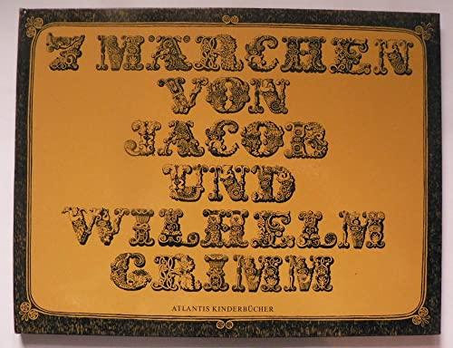 7 Märchen (Atlantis-Kinderbu?cher) (German Edition): Jacob und Wilhelm