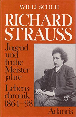 Richard Strauss : Jugend u. frühe Meisterjahre , Lebenschronik 1864 - 1898. - Willi Schuh