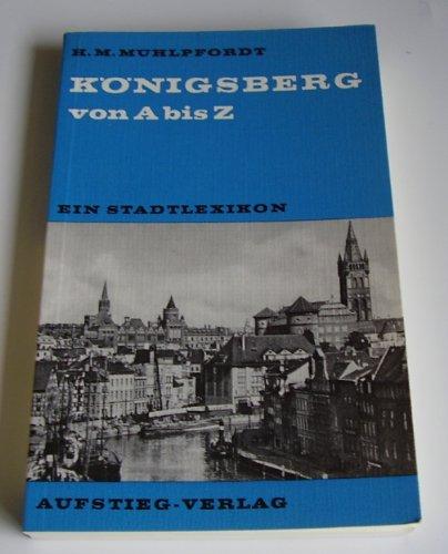 9783761200926: Königsberg von A bis Z: Ein Stadtlexikon