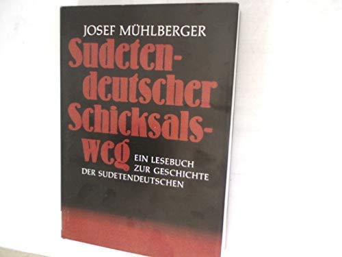 9783761201312: Sudetendeutscher Schicksalsweg: E. Lese- u. Quellenbuch zur Geschichte d. Sudetendeutschen : Quellen, Urkunden, Dokumente, Augenzeugenberichte, Darst (German Edition)