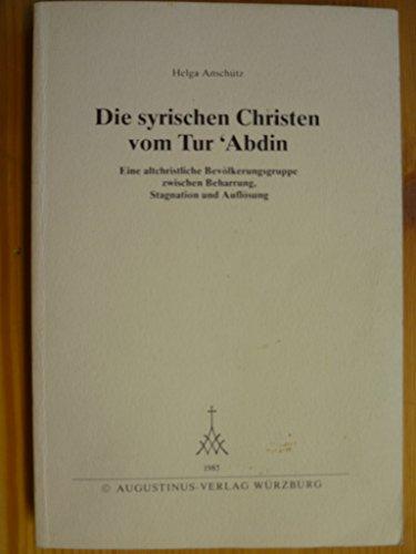 9783761301289: Die syrischen Christen vom Tur ʻAbdin: Eine altchristliche Bevölkerungsgruppe zwischen Beharrung, Stagnation und Auflösung (Das Östliche Christentum) (German Edition)