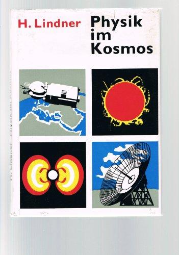 9783761401422: Physik im Kosmos. Physikalische Probleme der Raumfahrt und des Weltalls