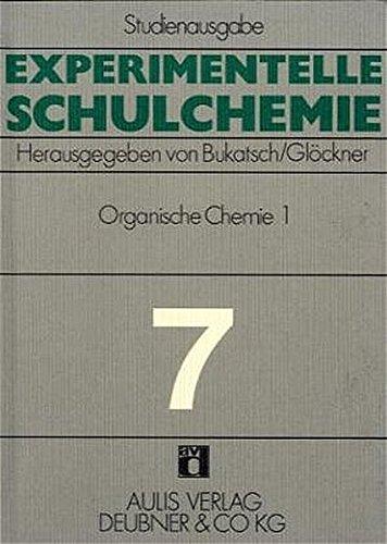 9783761403785: Experimentelle Schulchemie; Studienausgabe; Bd.7 : Organische Chemie