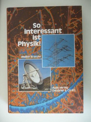 9783761406533: So interessant ist Physik!