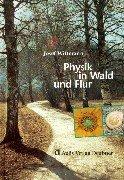 9783761420768: Physik in Wald und Flur: Beobachtungen und Gedanken eines Physikers in der freien Natur