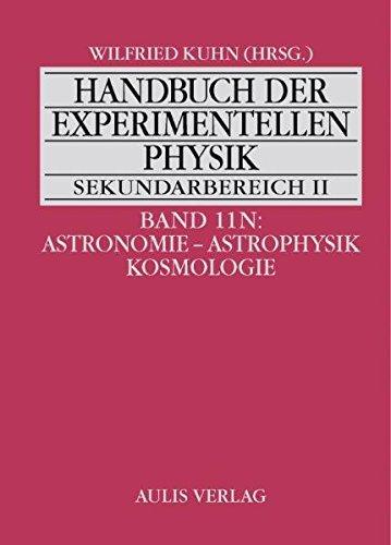 9783761423967: Band 11N: Astronomie - Astrophysik - Kosmologie. Handbuch der experimentellen Physik Sekundarbereich II