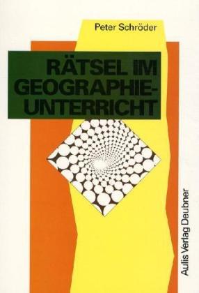 Rätsel im Geographieunterricht. (3761424752) by Schröder, Peter