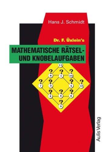 9783761425121: Dr. F. Üxleins Mathematische Rätsel- und Knobelaufgaben.