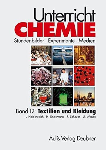 9783761425251: Unterricht Chemie, Bd.12 : Textilien und Kleidung