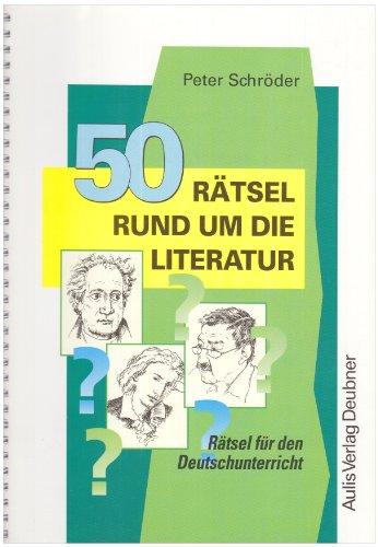 9783761425619: 50 Rätsel rund um die Literatur: Rätsel für den Deutschunterricht