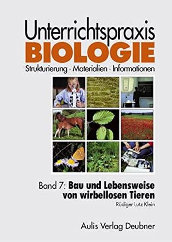 9783761425626: Band 7: Bau und Lebensweise von wirbellosen Tieren. Unterrichtspraxis Biologie
