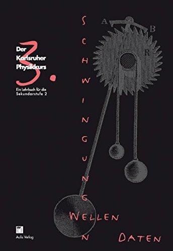 9783761426616: Der Karlsruher Physikkurs. Schwingungen und Wellen - Daten: Ein Lehrbuch für die Sekundarstufe 2