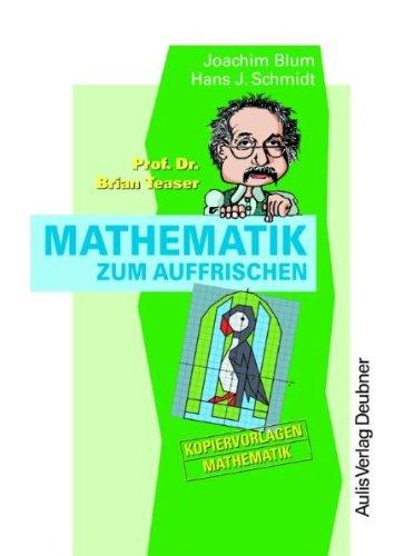 9783761426791: Prof. Dr. Brian Teaser Mathematik zum Auffrischen. Kopiervorlagen Mathematik