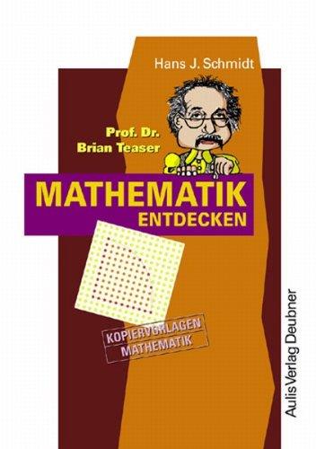 9783761426890: Prof. Dr. Brian Teaser - Mathematik entdecken: Berechnungen an Polygonen und Kreisen: Mit einer Näherung für über den Satz von Pick (Livre en allemand)