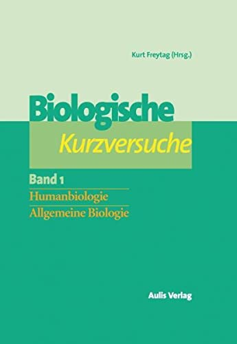 Biologische Kurzversuche: Kurt Freytag