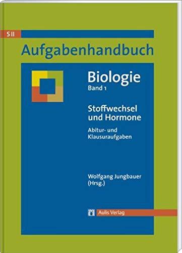 9783761428030: Aufgabenhandbuch Biolgoie SII / Stoffwechsel und Hormone: Abitur- und Klausuraufgaben Band 1