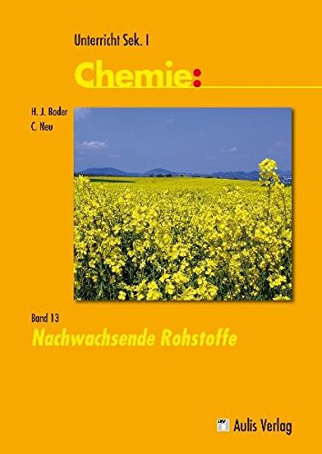 9783761428351: Chemie 13. Unterricht Chemie / Nachwachsende Rohstoffe