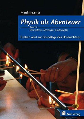 9783761428399: Physik allgemein: Physik als Abenteuer; Wärmelehre, Mechanik, Großprojekte