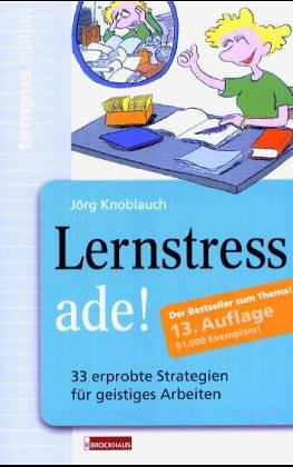 Lernstress ade!. 33 Strategien f?r geistiges Arbeiten