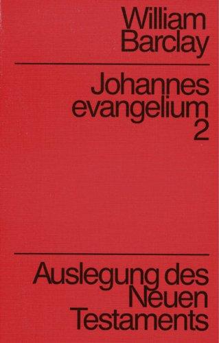Johannesevangelium Band 2. Auslegung des Neuen Testaments: n/a