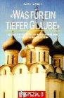 9783761549308: Was f�r ein tiefer Glaube. Zur Geschichte der Russischen Orthodoxen Kirche in Ru�lands Norden.