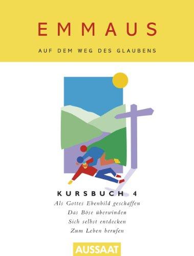 9783761552933: Emmaus. Auf dem Weg des Glaubens: Kursbuch 4. Als Christ leben