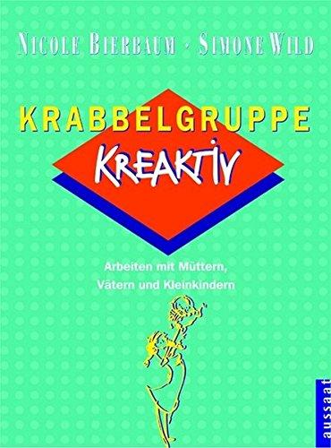 9783761553350: Krabbelgruppe Kreaktiv. Arbeiten mit Müttern, Vätern und Kleinkindern