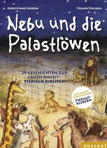 9783761556092: Nebu und die Palastlöwen: 25 Geschichten zur guten Nacht - tierisch biblisch