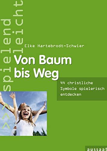 9783761556177: Von Baum bis Weg: 44 Spiele zu christlichen Symbolen