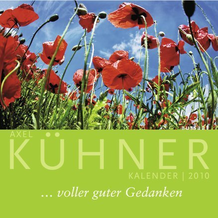 9783761556986: Axel-K�hner-Kalender 2010: ... voller guter Gedanken
