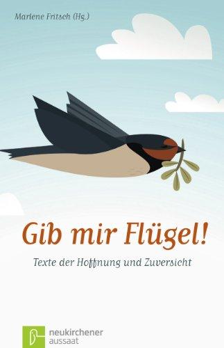 9783761557945: Gib mir Flügel!: Texte der Hoffnung und Zuversicht