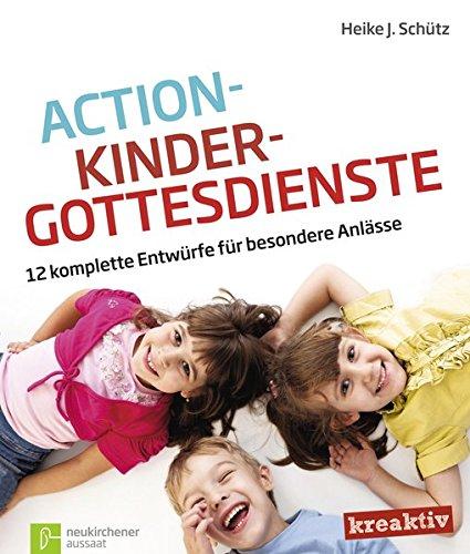 9783761557983: Action-Kindergottesdienste: 12 komplette Entwürfe für besondere Anlässe