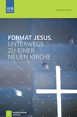 9783761559192: Format Jesus. Unterwegs zu einer neuen Kirche: Unterwegs zu einer neuen Kirche