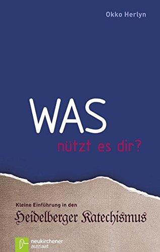 9783761560273: Was nützt es dir?: Kleine Einführung in den Heidelberger Katechismus