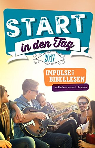 9783761562888: Start in den Tag 2017: Impulse zum Bibellesen