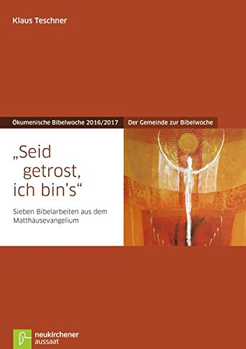 9783761563212: Seid getrost, ich bin's: Der Gemeinde zur Bibelwoche - Sieben Bibelarbeiten aus dem Matthäusevangelium - Ökumenische Bibelwoche 2016/2017 (Bibelwochenmaterial)