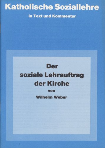 Der soziale Lehrauftrag der Kirche (Katholische Soziallehre: Weber, Wilhelm