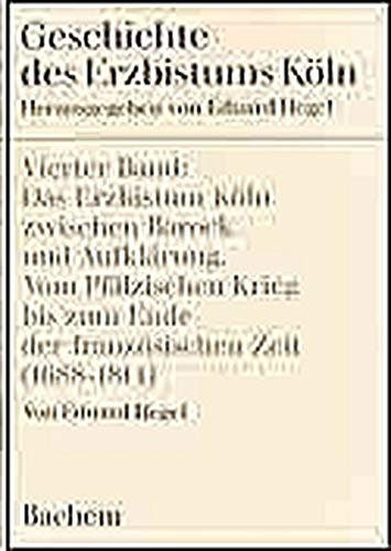 9783761603895: Das Erzbistum Köln zwischen Barock und Aufklärung v. Pfälz. Krieg bis z. Ende d. französ. Zeit