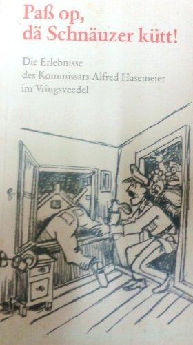 9783761605035: Pass op, dä Schnäuzer kütt. Die Erlebnisse des Kommissars Alfred Hasemeier im Vringsveedel