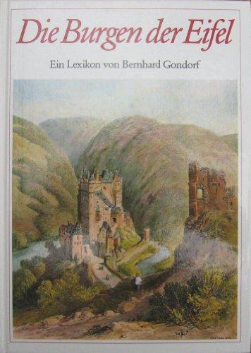 """9783761607237: Die Burgen der Eifel und ihrer Randgebiete: Ein Lexikon der """"festen Häuser"""" (German Edition)"""