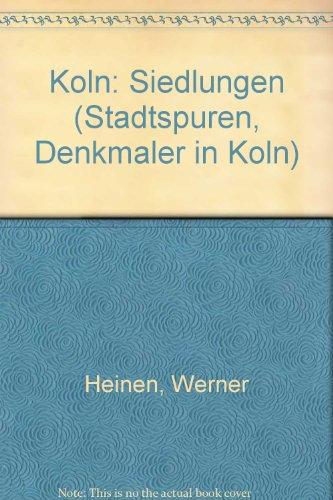 9783761609293: Köln: Siedlungen 1888-1938