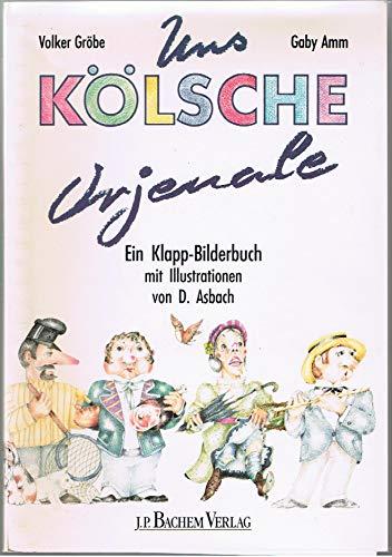 9783761611173: Uns kölsche Orjenale. Ein Klapp-Bilderbuch